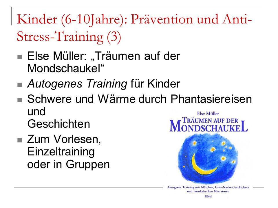 Kinder (6-10Jahre): Prävention und Anti- Stress-Training (3) Else Müller: Träumen auf der Mondschaukel Autogenes Training für Kinder Schwere und Wärme