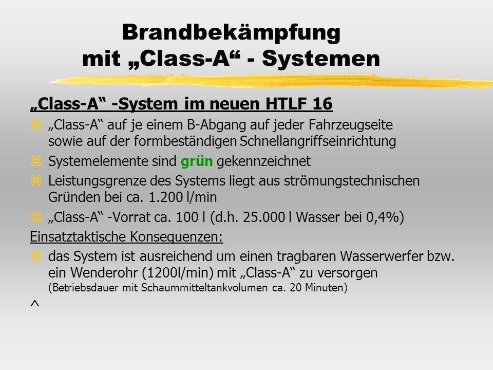 Brandbekämpfung mit Class-A - Systemen Class-A -System im neuen HTLF 16 zClass-A auf je einem B-Abgang auf jeder Fahrzeugseite sowie auf der formbestä