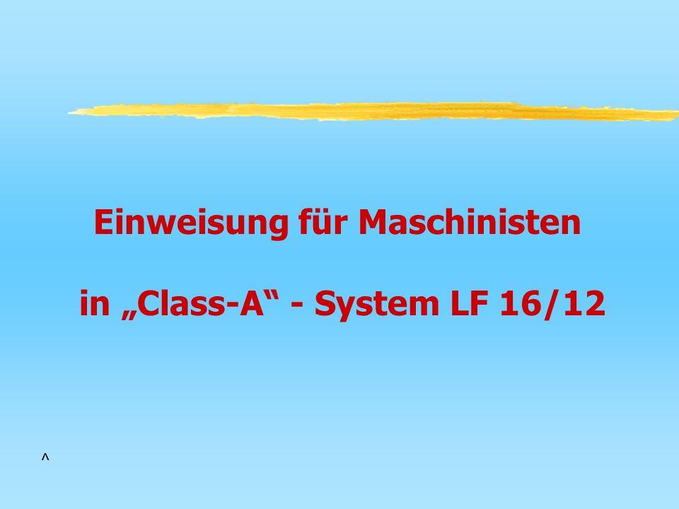 Einweisung für Maschinisten in Class-A - System LF 16/12 ^