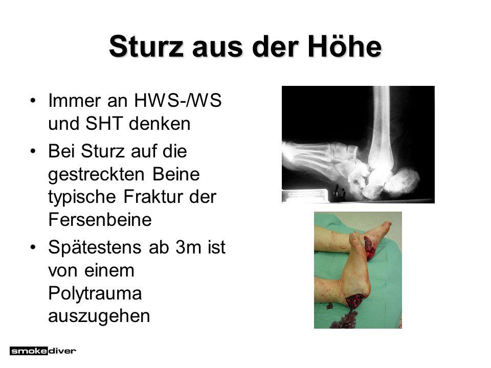 Sturz aus der Höhe Immer an HWS-/WS und SHT denken Bei Sturz auf die gestreckten Beine typische Fraktur der Fersenbeine Spätestens ab 3m ist von einem