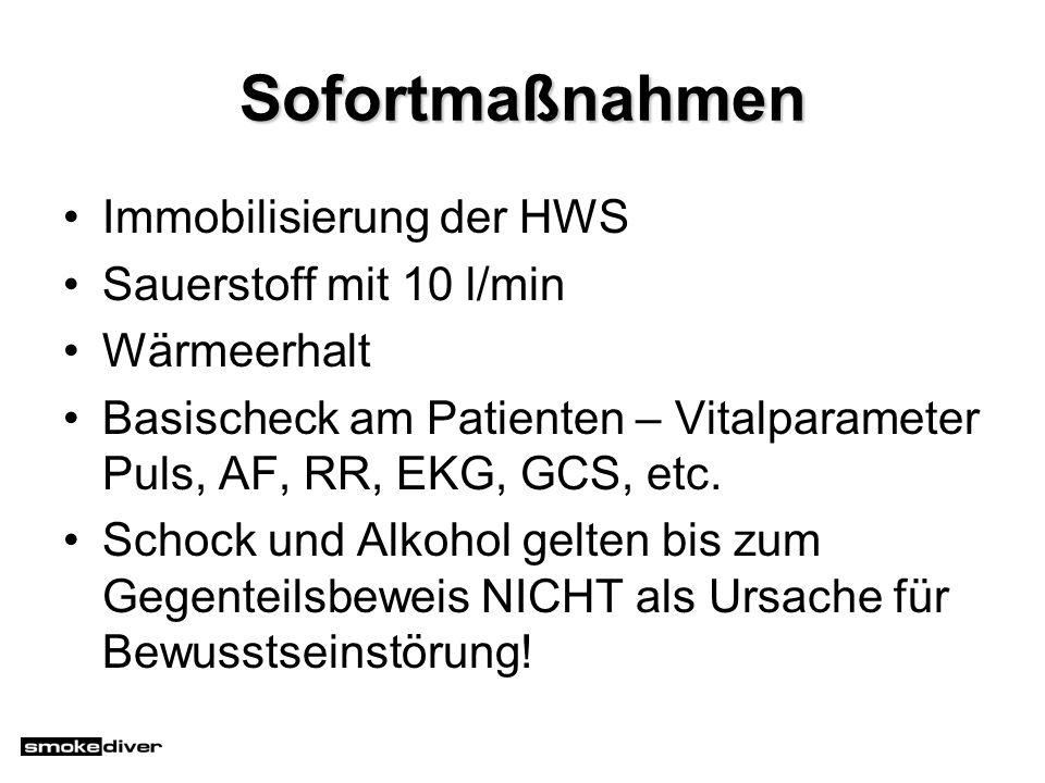 Sofortmaßnahmen Immobilisierung der HWS Sauerstoff mit 10 l/min Wärmeerhalt Basischeck am Patienten – Vitalparameter Puls, AF, RR, EKG, GCS, etc. Scho