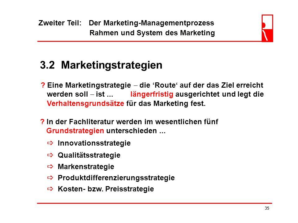Zweiter Teil: Der Marketing-Managementprozess Rahmen und System des Marketing 34 3.1 Marketingziele Anforderungen an Marketingziele ? Quantitative Zie
