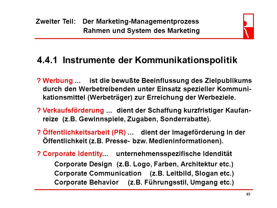 Zweiter Teil: Der Marketing-Managementprozess Rahmen und System des Marketing 48 4.4 Kommunikationspolitik LERNZIELE die Studenten sollen... das Ziels