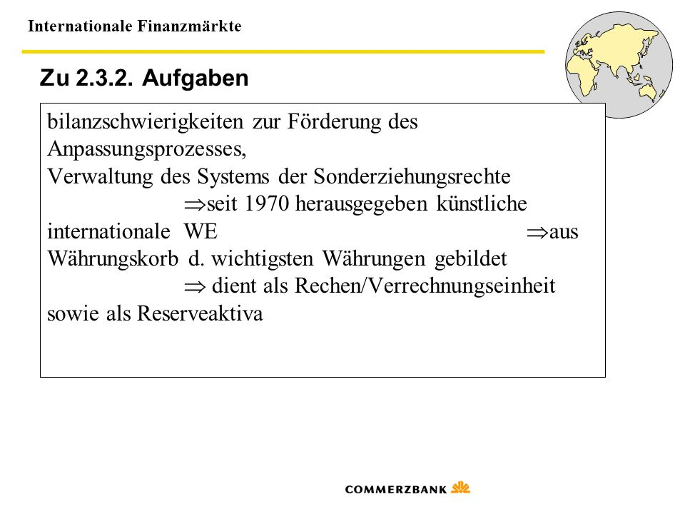 Internationale Finanzmärkte Zu 2.3.2. Aufgaben bilanzschwierigkeiten zur Förderung des Anpassungsprozesses, Verwaltung des Systems der Sonderziehungsr