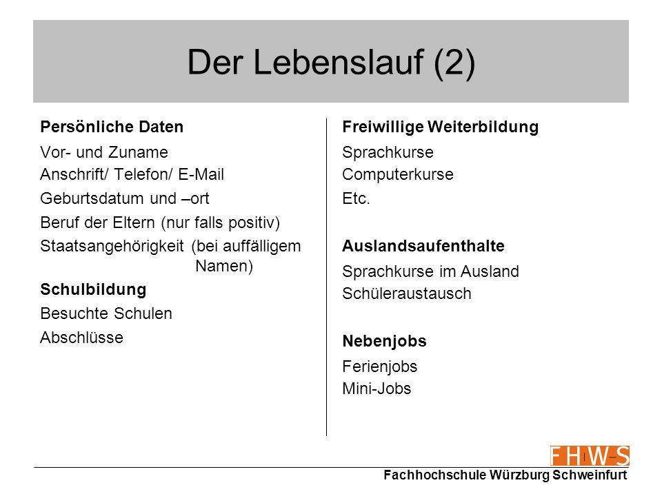 Fachhochschule Würzburg Schweinfurt Der Lebenslauf (2) Persönliche Daten Vor- und Zuname Anschrift/ Telefon/ E-Mail Geburtsdatum und –ort Beruf der El