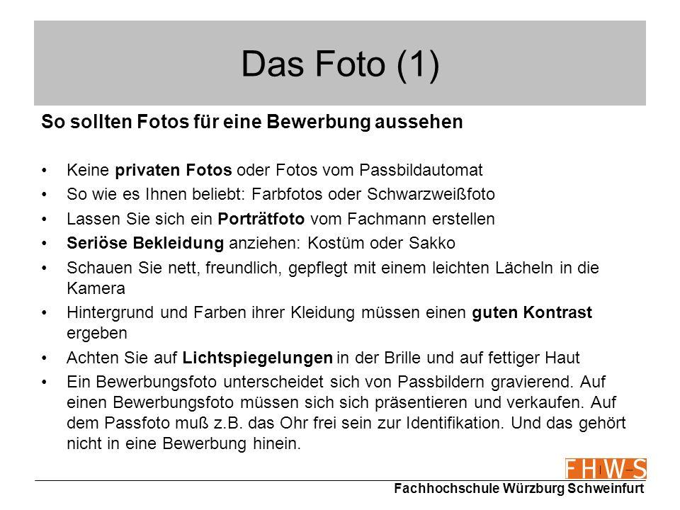 Fachhochschule Würzburg Schweinfurt Das Foto (1) So sollten Fotos für eine Bewerbung aussehen Keine privaten Fotos oder Fotos vom Passbildautomat So w
