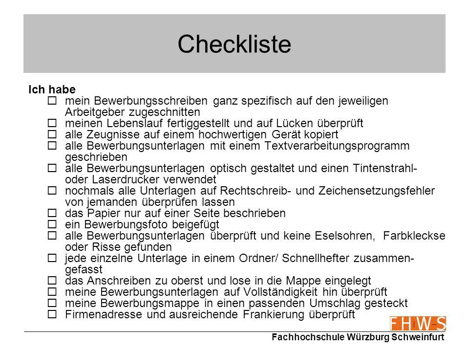 Fachhochschule Würzburg Schweinfurt Checkliste Ich habe mein Bewerbungsschreiben ganz spezifisch auf den jeweiligen Arbeitgeber zugeschnitten meinen L
