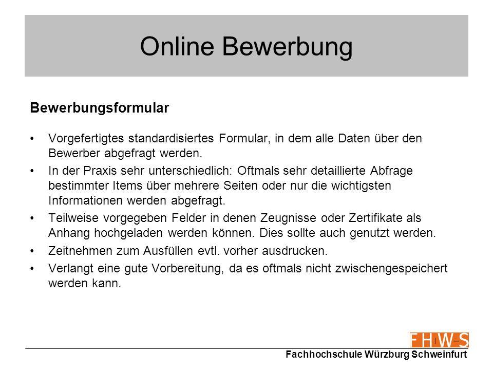 Fachhochschule Würzburg Schweinfurt Online Bewerbung Bewerbungsformular Vorgefertigtes standardisiertes Formular, in dem alle Daten über den Bewerber