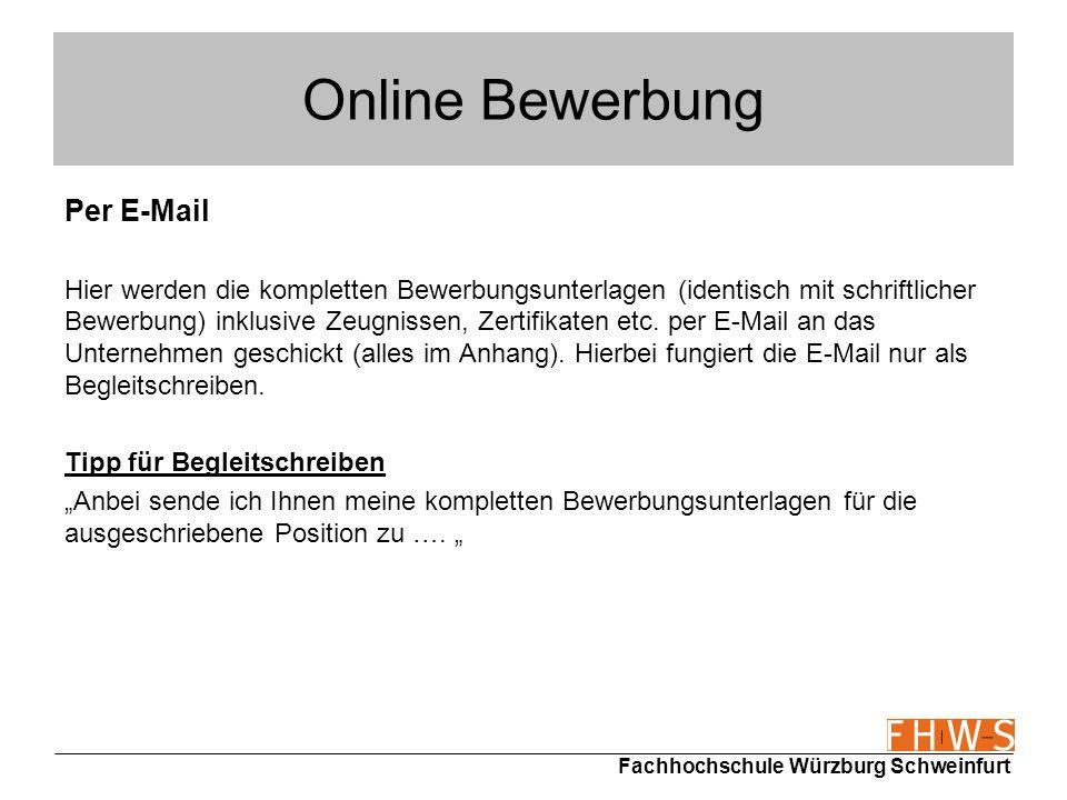 Fachhochschule Würzburg Schweinfurt Online Bewerbung Per E-Mail Hier werden die kompletten Bewerbungsunterlagen (identisch mit schriftlicher Bewerbung