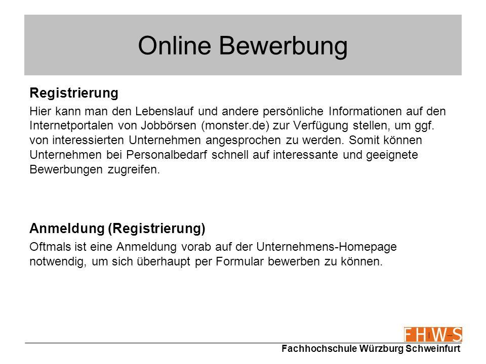 Fachhochschule Würzburg Schweinfurt Online Bewerbung Registrierung Hier kann man den Lebenslauf und andere persönliche Informationen auf den Internetp