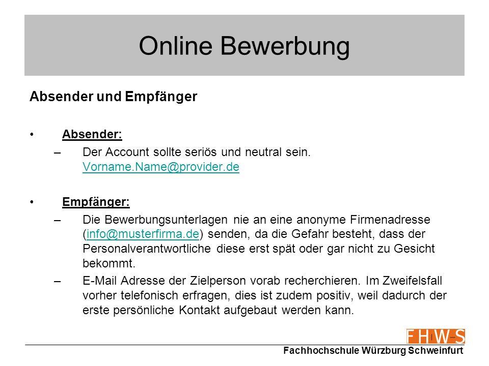 Fachhochschule Würzburg Schweinfurt Online Bewerbung Absender und Empfänger Absender: –Der Account sollte seriös und neutral sein. Vorname.Name@provid