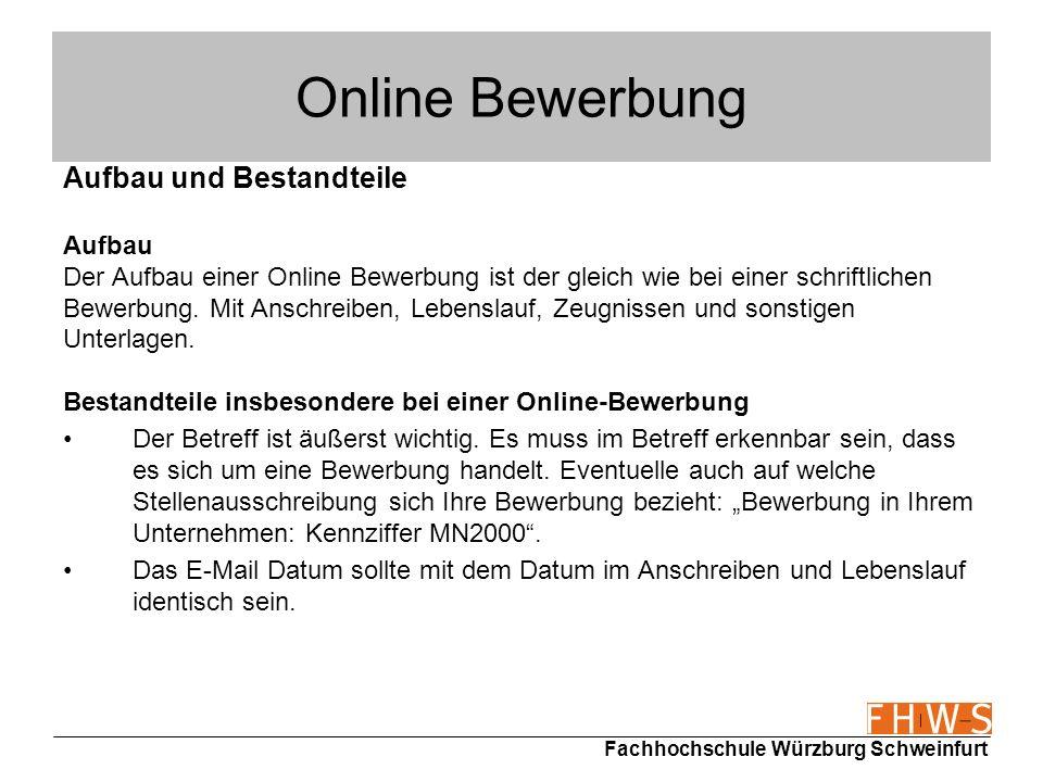Fachhochschule Würzburg Schweinfurt Online Bewerbung Aufbau und Bestandteile Aufbau Der Aufbau einer Online Bewerbung ist der gleich wie bei einer sch