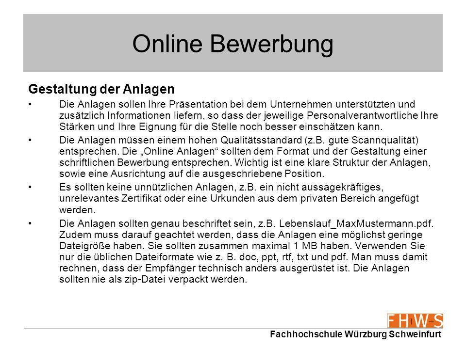 Fachhochschule Würzburg Schweinfurt Online Bewerbung Gestaltung der Anlagen Die Anlagen sollen Ihre Präsentation bei dem Unternehmen unterstützten und