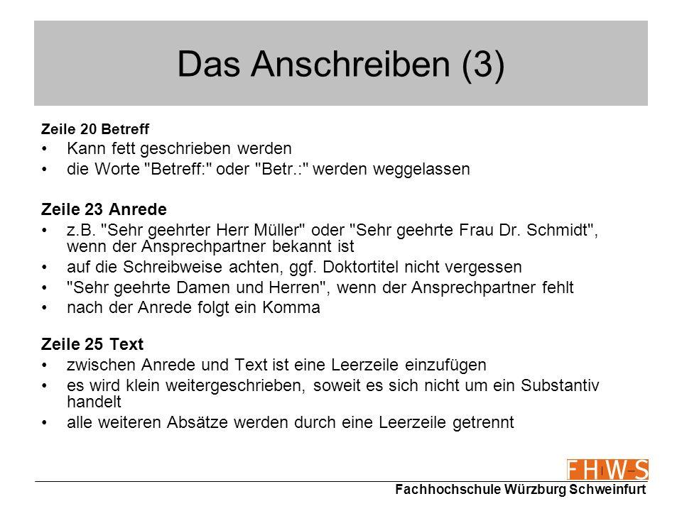 Fachhochschule Würzburg Schweinfurt Das Anschreiben (4) Die Positionen der folgenden Gliederungspunkte sind abhängig von der Länge des Textes.