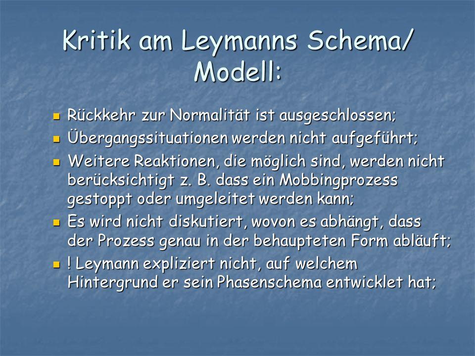 Kritik am Leymanns Schema/ Modell: Rückkehr zur Normalität ist ausgeschlossen; Rückkehr zur Normalität ist ausgeschlossen; Übergangssituationen werden