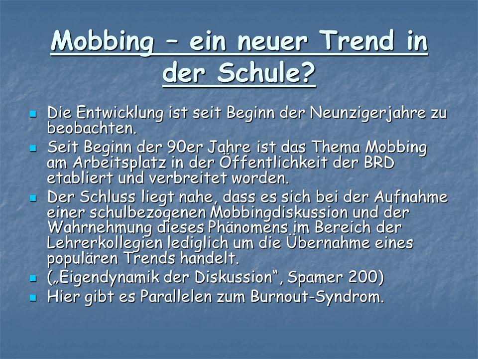 Mobbing – ein neuer Trend in der Schule? Die Entwicklung ist seit Beginn der Neunzigerjahre zu beobachten. Die Entwicklung ist seit Beginn der Neunzig