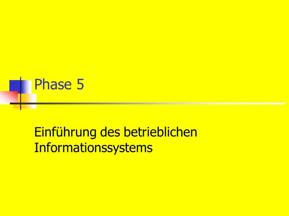 Phase 5 Einführung des betrieblichen Informationssystems