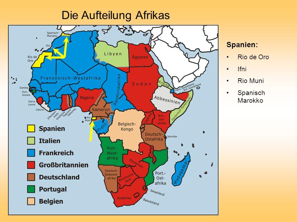 Die Aufteilung Afrikas Spanien: Rio de Oro Ifni Rio Muni Spanisch Marokko