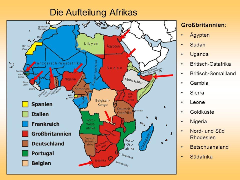 Die Aufteilung Afrikas Großbritannien: Ägypten Sudan Uganda Britisch-Ostafrika Britisch-Somaliland Gambia Sierra Leone Goldküste Nigeria Nord- und Süd