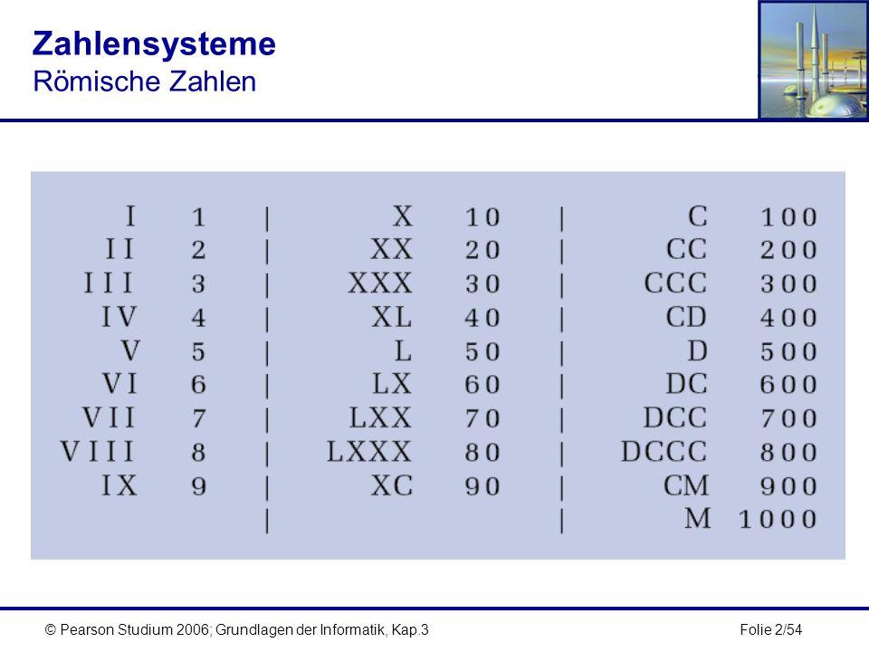 Folie 53/54© Pearson Studium 2006; Grundlagen der Informatik, Kap.3 Grunddatentypen Verlust von Bits bei zu großen Zahlen Wird versucht, in einem Datentyp einen Wert abzulegen, der nicht in diesen Datentyp passt, so werden einfach die vorne überhängenden Dualziffern abgeschnitten.
