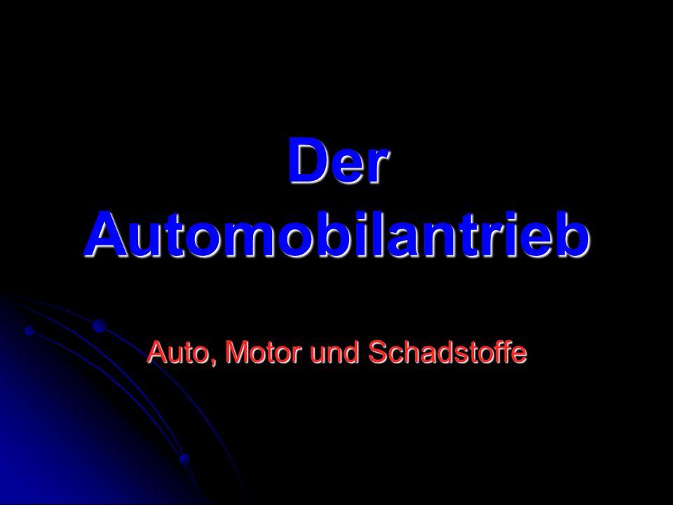 Der Automobilantrieb Auto, Motor und Schadstoffe
