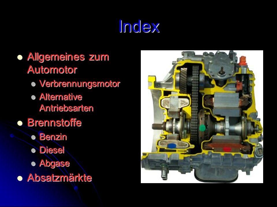 Index Allgemeines zum Automotor Allgemeines zum Automotor Verbrennungsmotor Verbrennungsmotor Alternative Antriebsarten Alternative Antriebsarten Bren