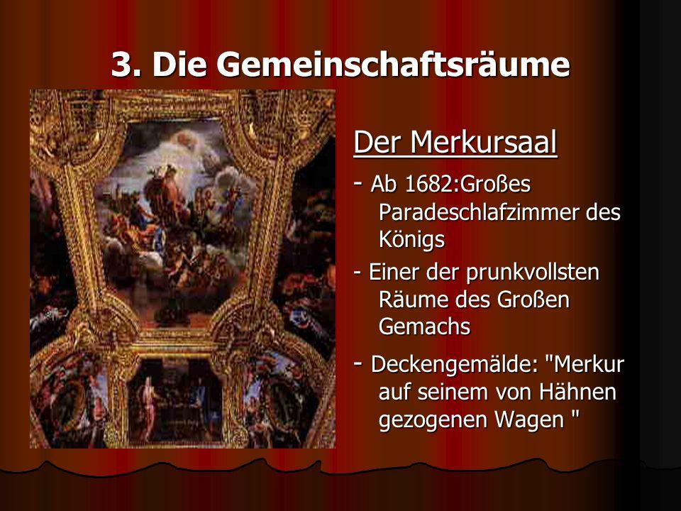 3. Die Gemeinschaftsräume Der Merkursaal - Ab 1682:Großes Paradeschlafzimmer des Königs - Einer der prunkvollsten Räume des Großen Gemachs - Deckengem
