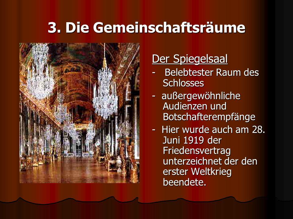 3. Die Gemeinschaftsräume Der Spiegelsaal - Belebtester Raum des Schlosses - außergewöhnliche Audienzen und Botschafterempfänge - Hier wurde auch am 2