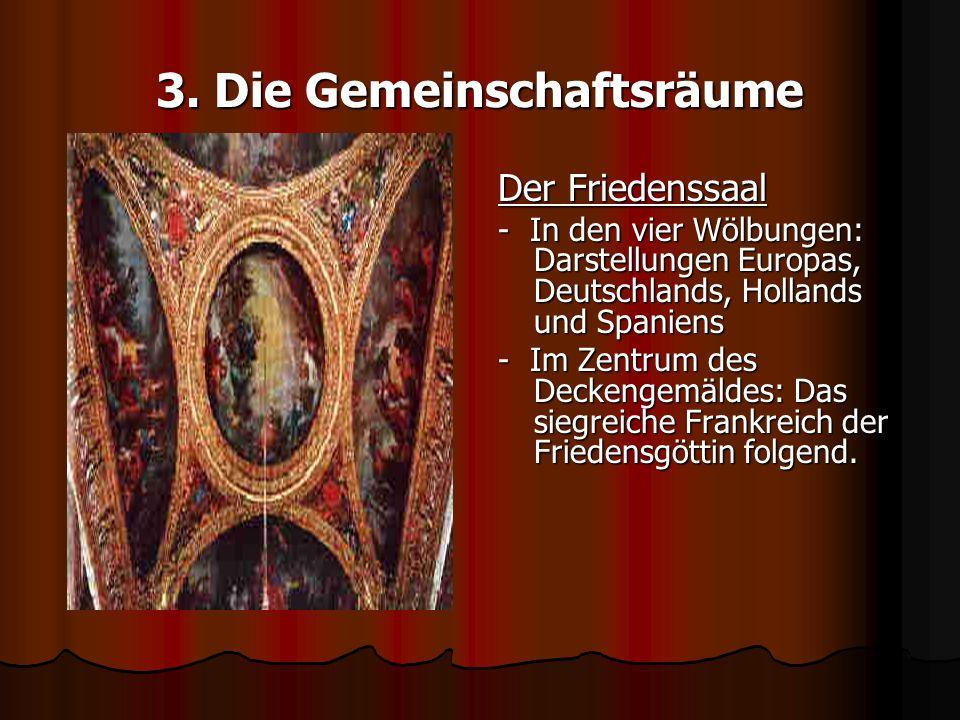 3. Die Gemeinschaftsräume Der Friedenssaal - In den vier Wölbungen: Darstellungen Europas, Deutschlands, Hollands und Spaniens - Im Zentrum des Decken