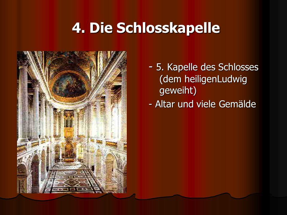 4. Die Schlosskapelle - 5. Kapelle des Schlosses (dem heiligenLudwig geweiht) - Altar und viele Gemälde