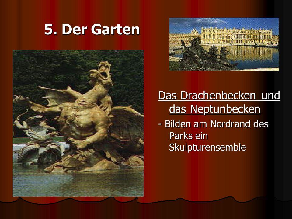 5. Der Garten Das Drachenbecken und das Neptunbecken - Bilden am Nordrand des Parks ein Skulpturensemble