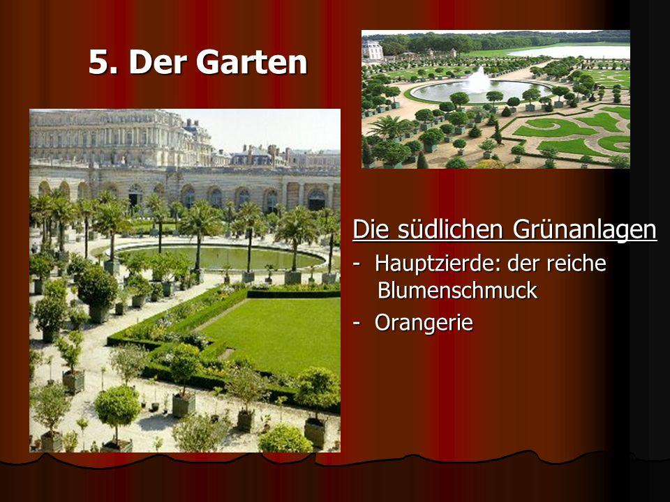 5. Der Garten Die südlichen Grünanlagen - Hauptzierde: der reiche Blumenschmuck - Orangerie