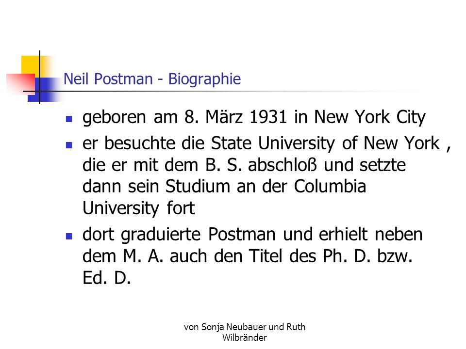von Sonja Neubauer und Ruth Wilbränder Neil Postman - Biographie geboren am 8.