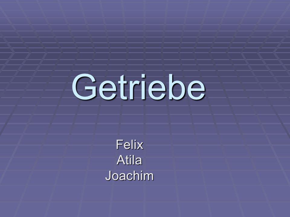 Getriebe FelixAtilaJoachim