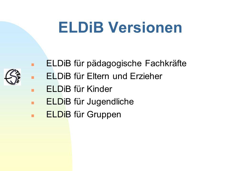 ELDiB Aufbau Fünf Entwicklungsstufen: Stufe I: Mit Freude auf die Umwelt reagieren.