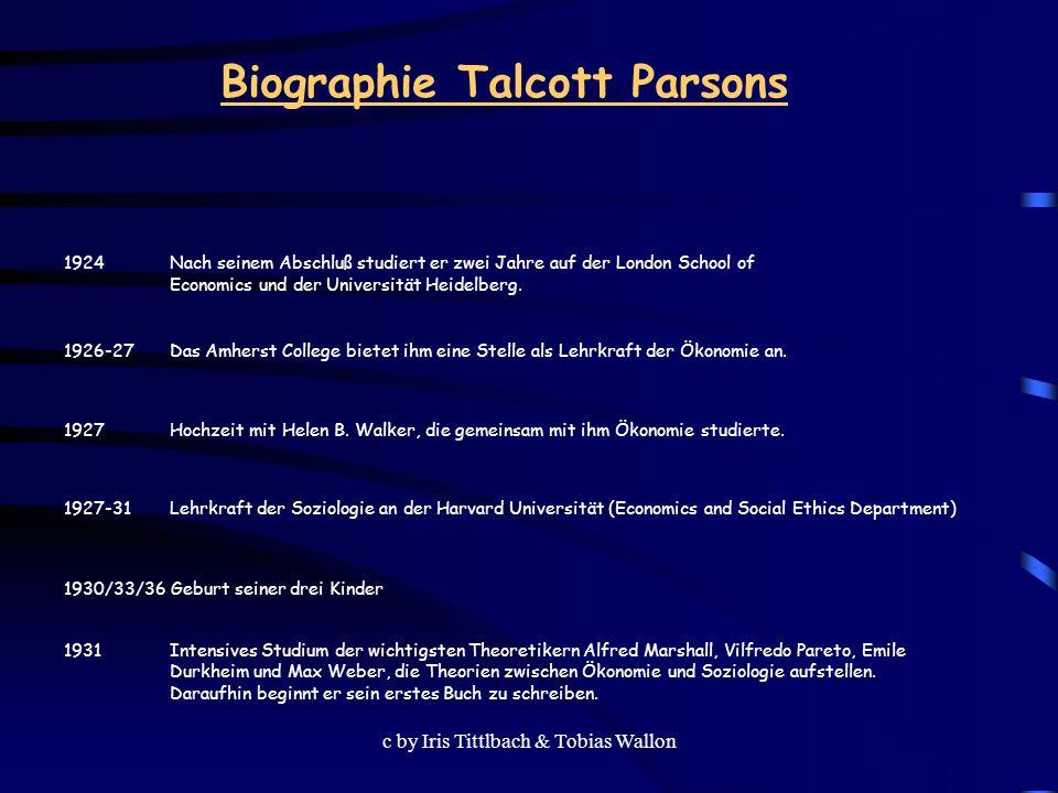 c by Iris Tittlbach & Tobias Wallon Biographie Talcott Parsons 1936 Beförderung zum Assistant Professoeor.