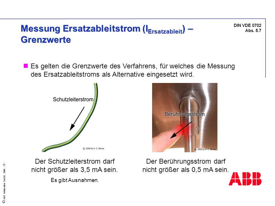 © ABB Automation GmbH, 2006 - 8 - Der Berührungsstrom darf nicht größer als 0,5 mA sein. Der Schutzleiterstrom darf nicht größer als 3,5 mA sein. Es g