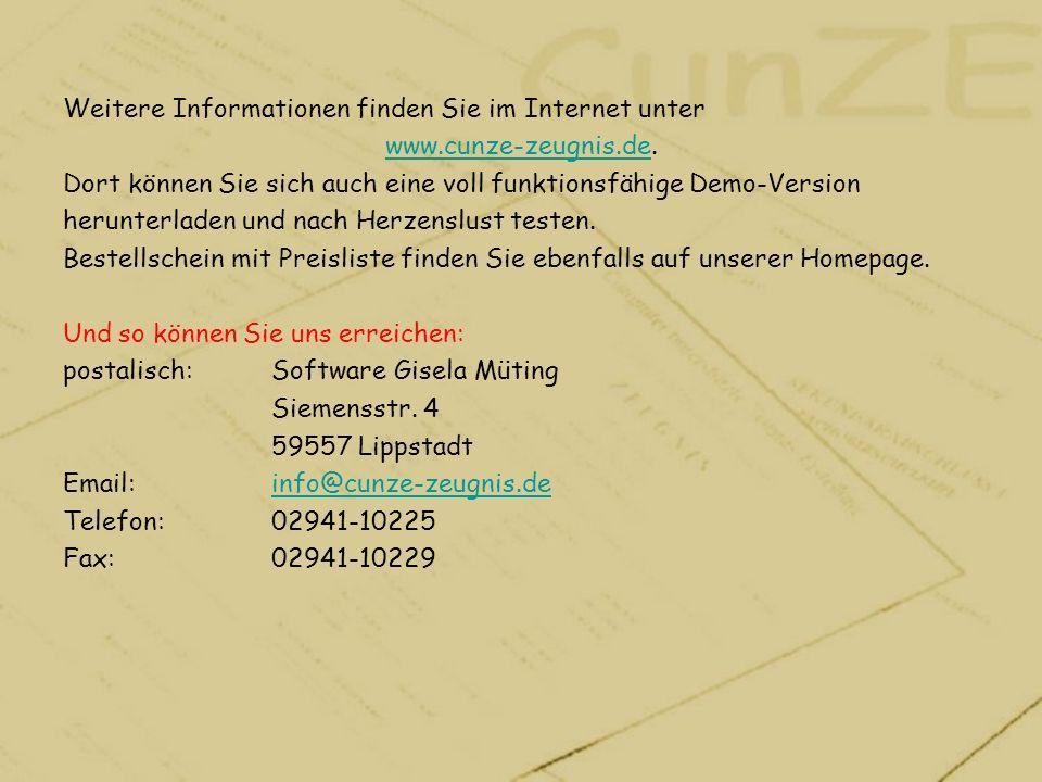 Weitere Informationen finden Sie im Internet unter www.cunze-zeugnis.dewww.cunze-zeugnis.de. Dort können Sie sich auch eine voll funktionsfähige Demo-