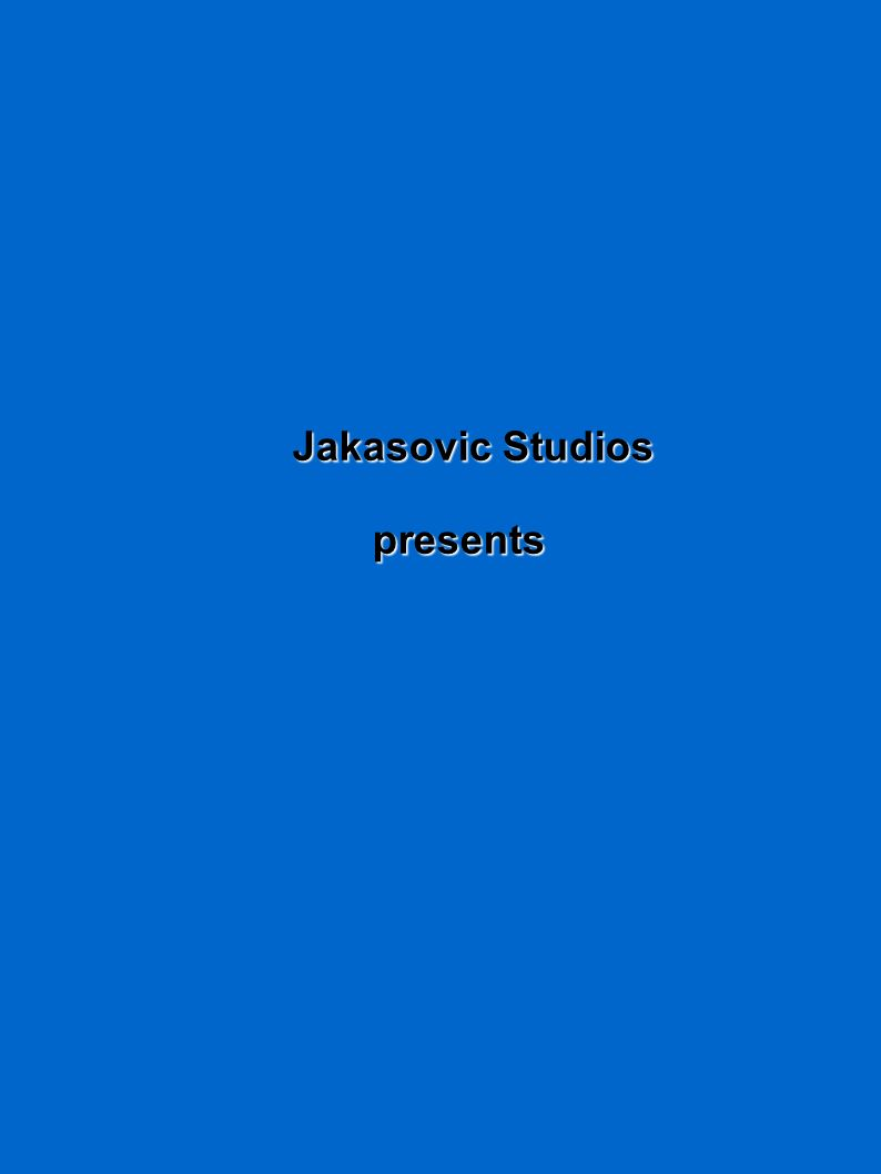 Jakasovic Studios Jakasovic Studios presents presents