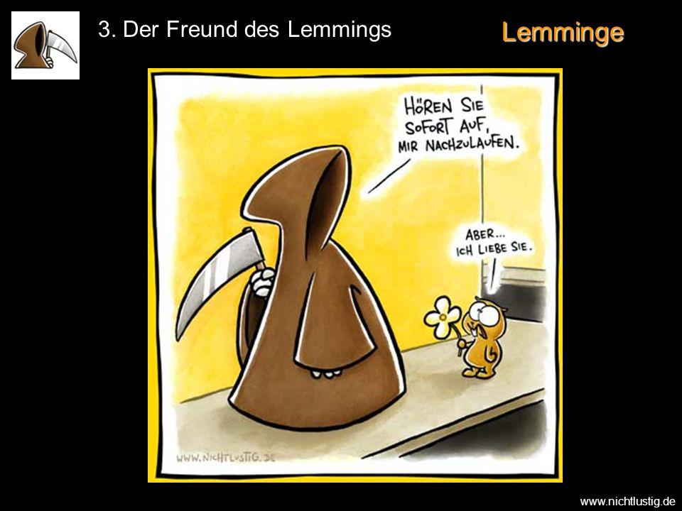 Lemminge 3. Der Freund des Lemmings www.nichtlustig.de