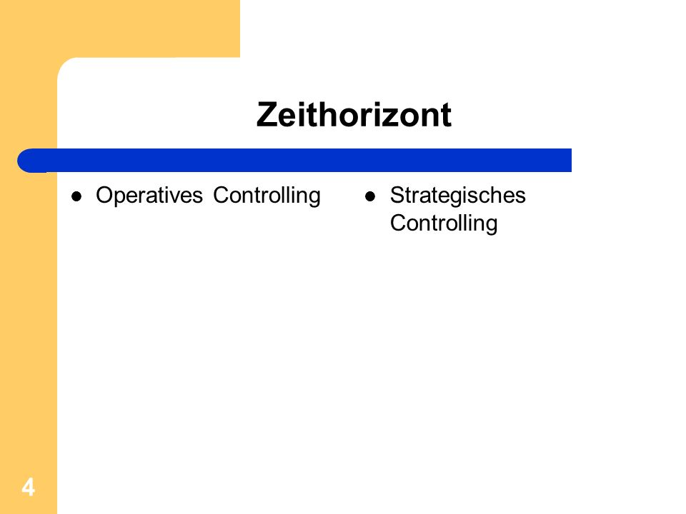 4 Zeithorizont Operatives Controlling Strategisches Controlling