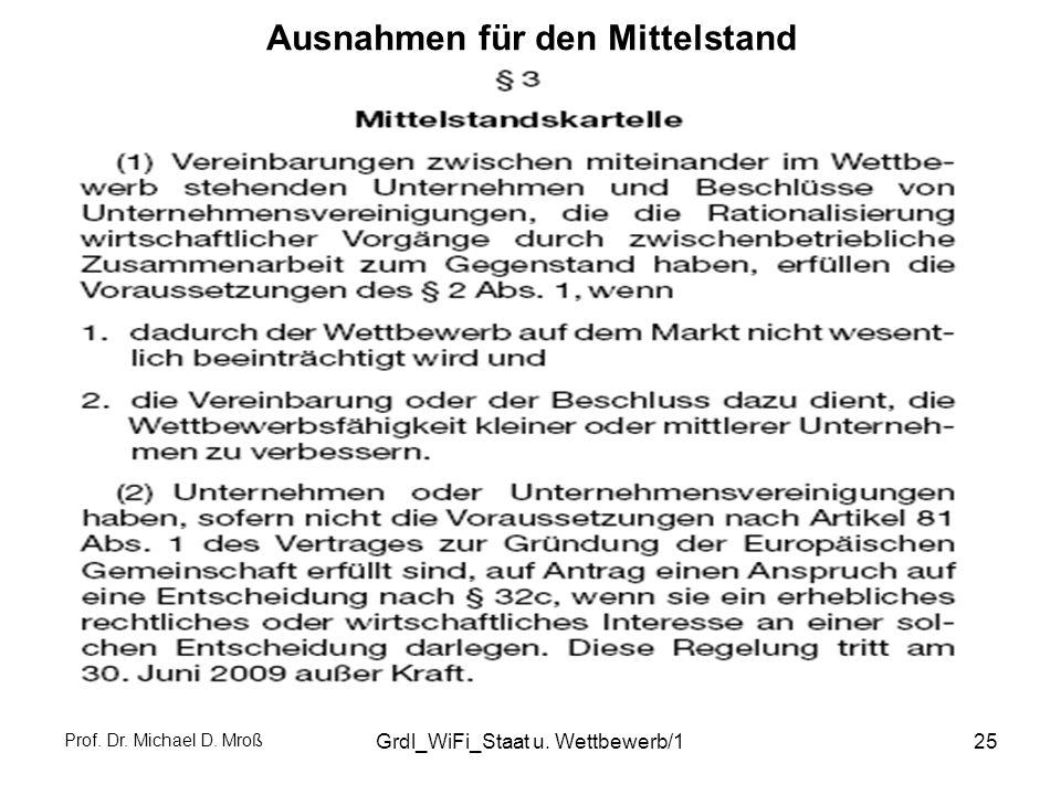 Prof. Dr. Michael D. Mroß Grdl_WiFi_Staat u. Wettbewerb/125 Ausnahmen für den Mittelstand