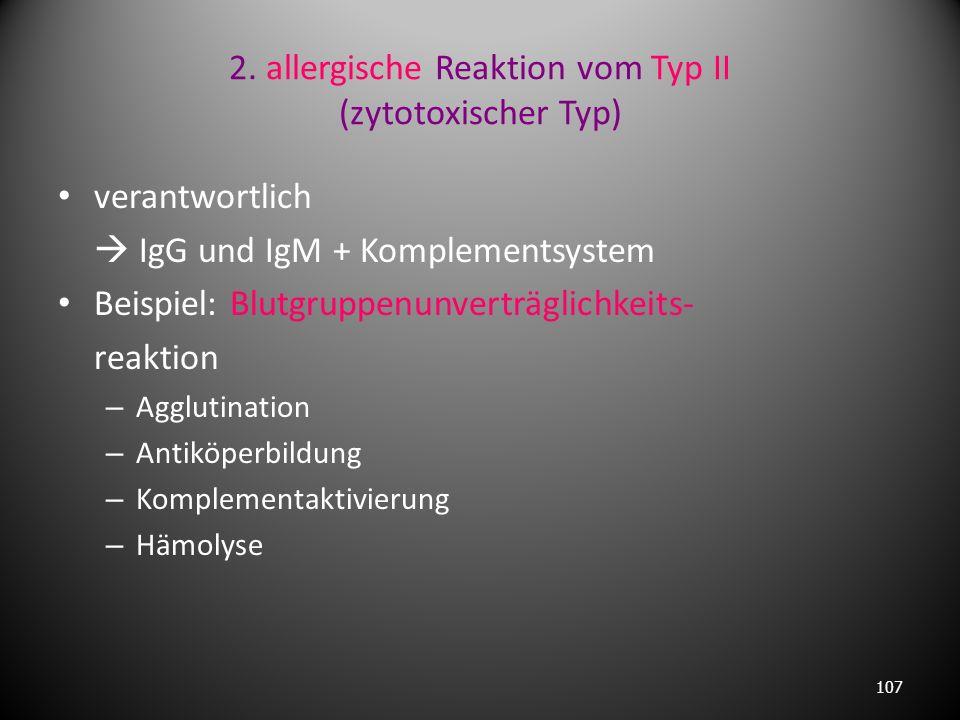 1. allergische Reaktion Typ I (Soforttyp) – verantwortlich IgE – bei Allergenkontakt (Beispiel: Pollen, Erdbeeren, Penicillin) – heftigste IgE Bildung