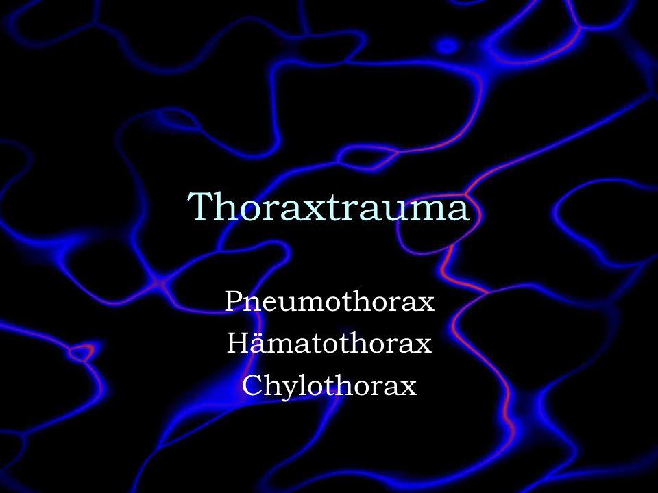 Thoraxtrauma Pneumothorax Hämatothorax Chylothorax