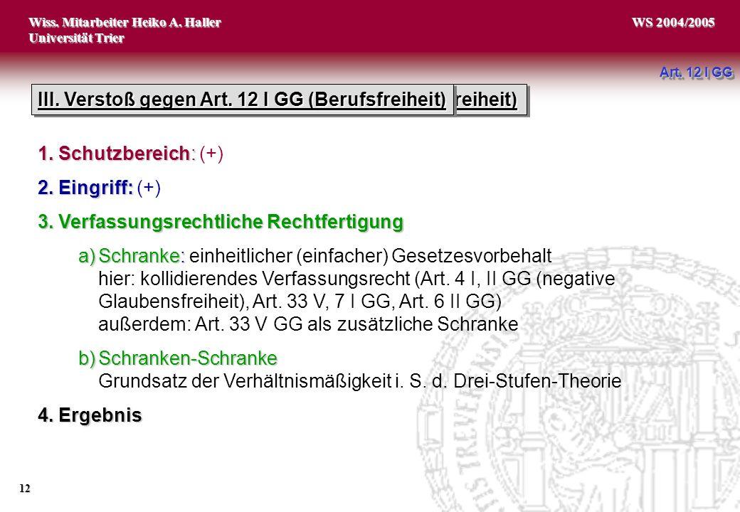 Wiss.Mitarbeiter Heiko A. Haller Universität Trier 12 WS 2004/2005 IV.