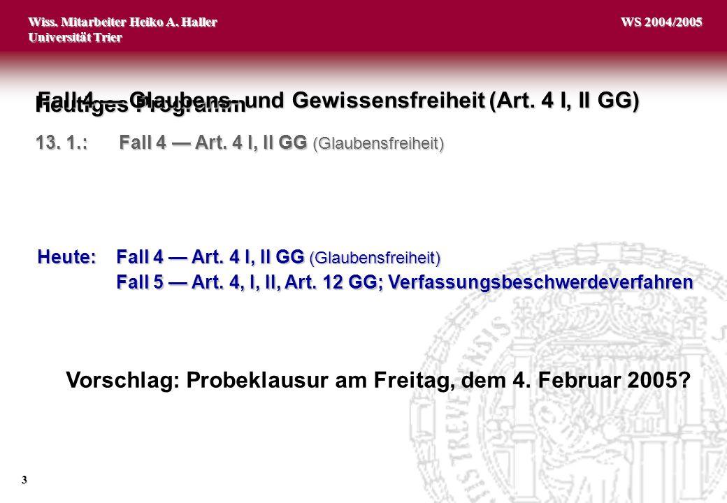Wiss.Mitarbeiter Heiko A. Haller Universität Trier 3 WS 2004/2005 Heutiges Programm 13.
