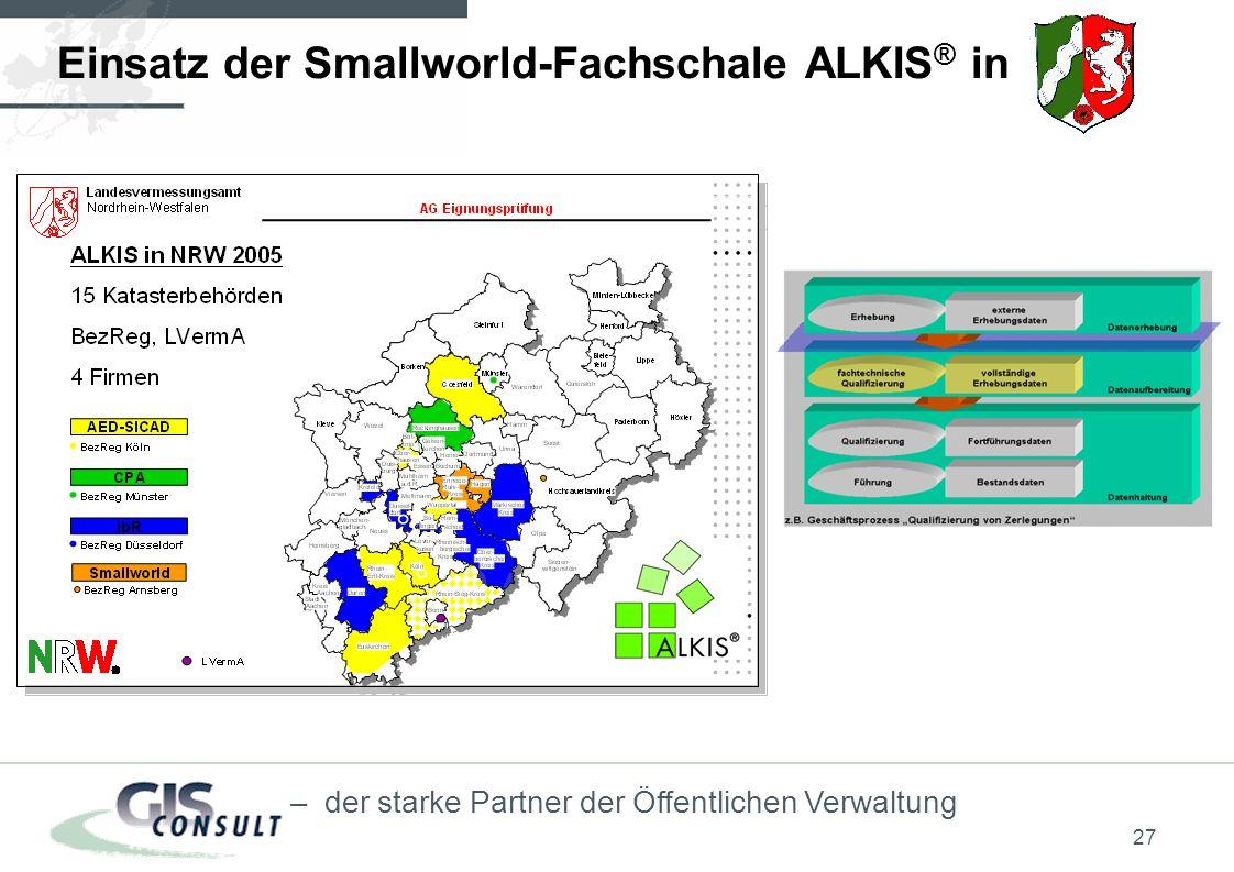 27 – der starke Partner der Öffentlichen Verwaltung Einsatz der Smallworld-Fachschale ALKIS ® in
