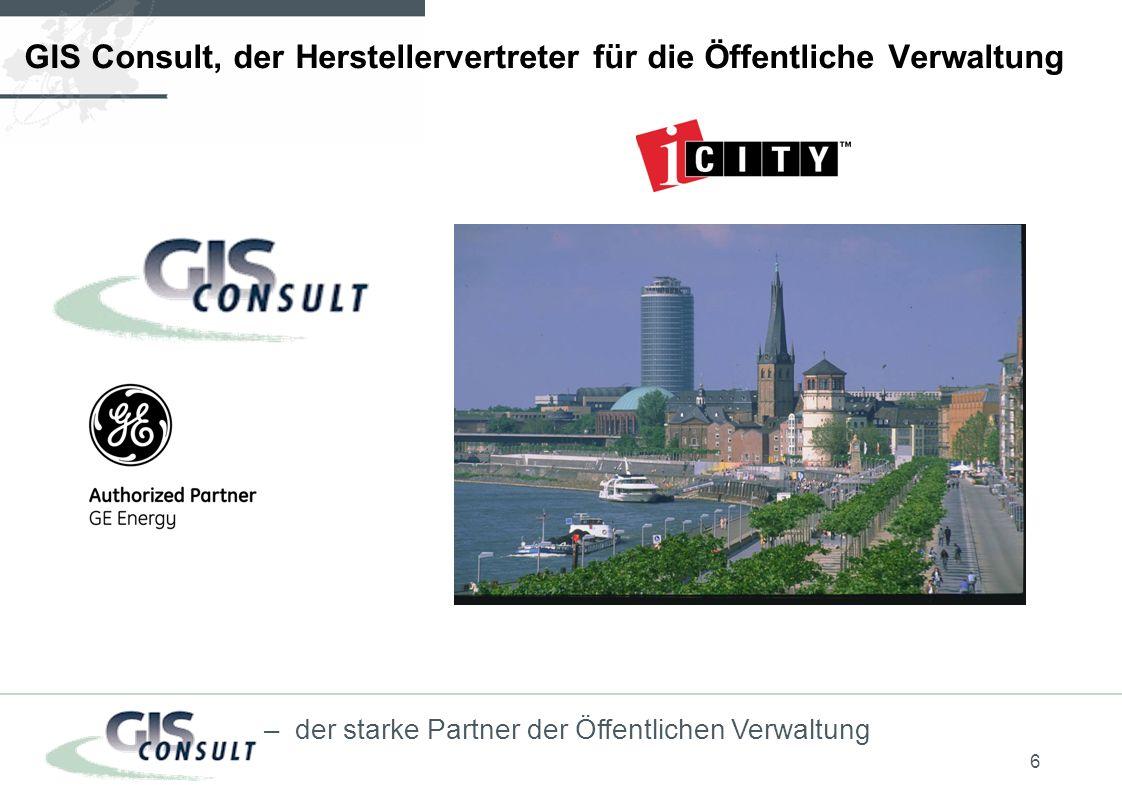 6 – der starke Partner der Öffentlichen Verwaltung GIS Consult, der Herstellervertreter für die Öffentliche Verwaltung
