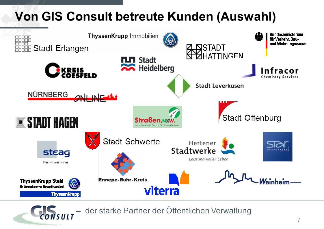 7 – der starke Partner der Öffentlichen Verwaltung Von GIS Consult betreute Kunden (Auswahl) Stadt Erlangen Stadt Offenburg Stadt Schwerte