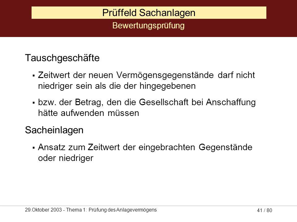 29.Oktober 2003 - Thema 1: Prüfung des Anlagevermögens 40 / 80 Prüffeld Sachanlagen Anschaffungskosten Bewertungsprüfung Anschaffungspreis -Anschaffun